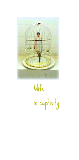 Wife – in captivity